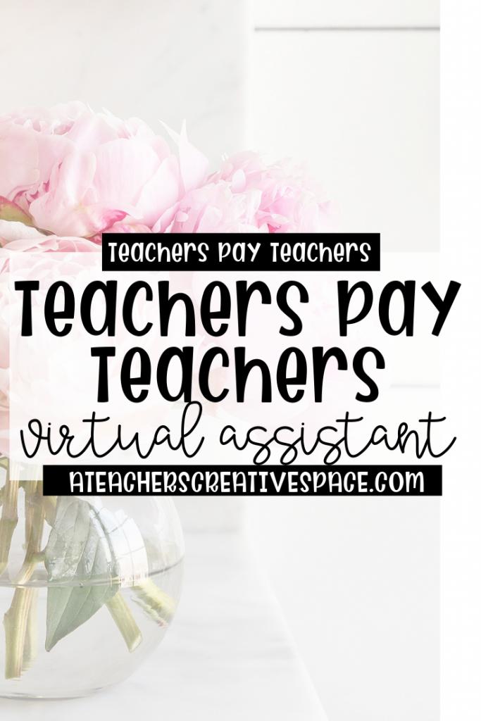 Teachers pay Teachers Virtual Assistant